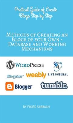 Methods of Creating an Blogs of your Own - Database and Working Mechanisms, Foued Sabbagh