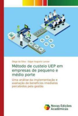 Método de custeio UEP em empresas de pequeno e médio porte, Diego da Silva, Edgar Augusto Lanzer