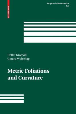 Metric Foliations and Curvature, Detlef Gromoll, Gerard Walschap