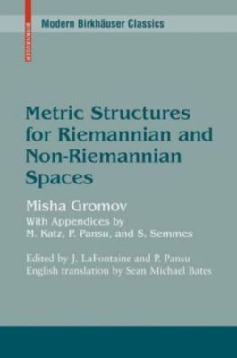 Metric Structures for Riemannian and Non-Riemannian Spaces, Mikhael Gromov
