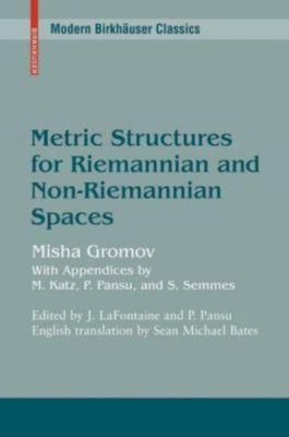 Metric Structures for Riemannian and Non-Riemannian Spaces, Mikhael Gromov