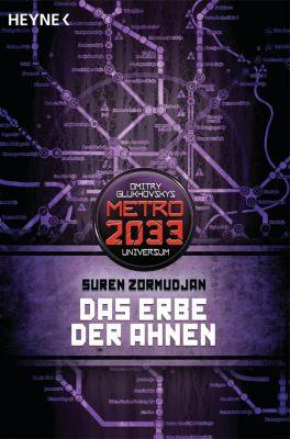 Metro 2033 Band 10: Das Erbe der Ahnen - Suren Zormudjan |