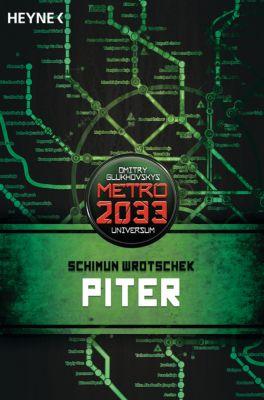 Metro 2033 Band 5: Piter - Schimun Wrotschek |