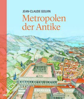 Metropolen der Antike - Jean-Claude Golvin |