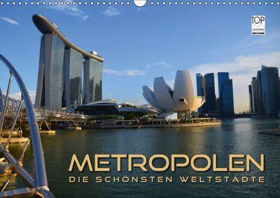 METROPOLEN - die schönsten Weltstädte (Wandkalender 2019 DIN A3 quer), Renate Bleicher