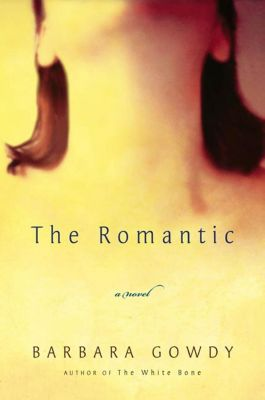 Metropolitan Books: The Romantic, Barbara Gowdy