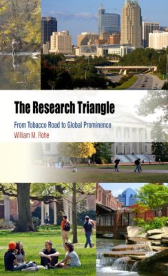 Metropolitan Portraits: The Research Triangle, William M. Rohe