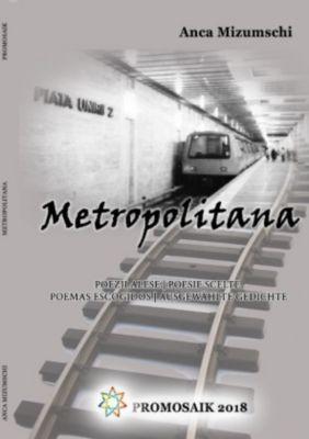 Metropolitana - Anca Mizumschi  