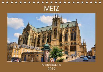 Metz - Ansichtssache (Tischkalender 2019 DIN A5 quer), Thomas Bartruff