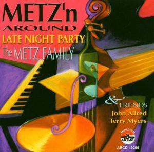 Metz'N Around:A Late Night Party With The Metz Fam, The Metz Family