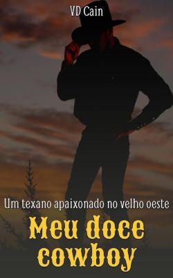 Meu doce cowboy: Um texano apaixonado no velho oeste, VD Cain