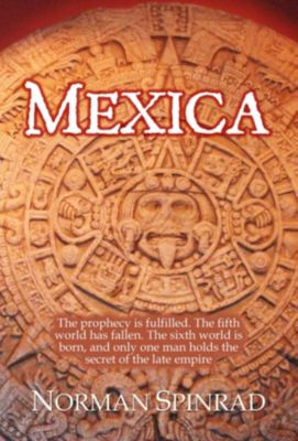 Mexica, Norman Spinrad