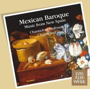 Mexican Baroque, Chanticleer