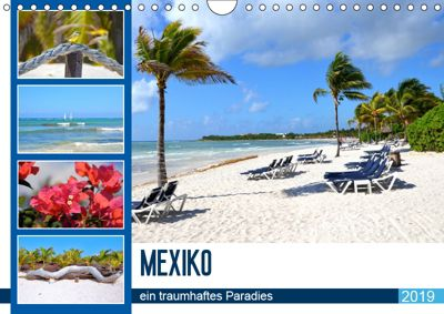 Mexiko - ein traumhaftes Paradies (Wandkalender 2019 DIN A4 quer), Nina Schwarze