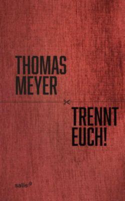Meyer, T: Trennt Euch!, Thomas Meyer