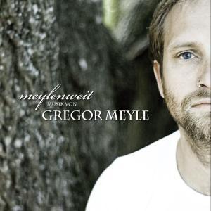 Meylenweit, Gregor Meyle