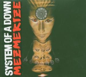 Mezmerize, System Of A Down