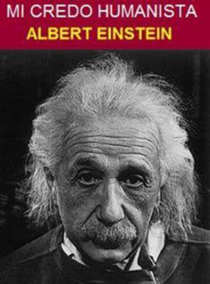 Mi credo humanista, Albert Einstein