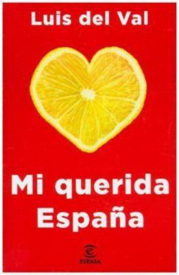 Mi querida España, Luis Del Val
