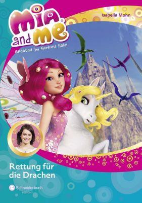 Mia and me Band 15: Rettung für die Drachen, Isabella Mohn