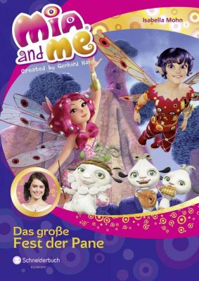 Mia and me Band 20: Das große Fest der Pane, Isabella Mohn