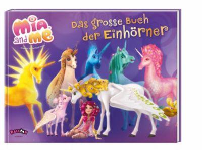 Mia and me - Das große Buch der Einhörner, Isabella Mohn
