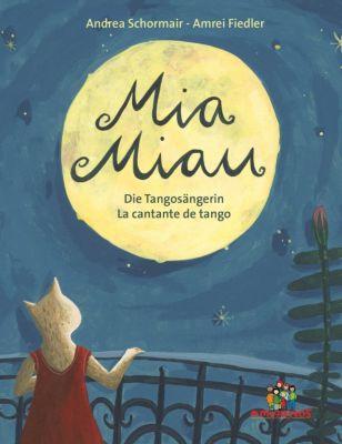Mia Miau - la cantante de tango / die Tangosängerin - Andrea Schormair |