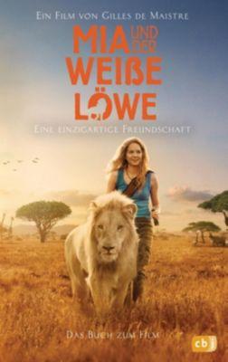 Mia und der weiße Löwe - Das Buch zum Film - Gilles de Maistre pdf epub