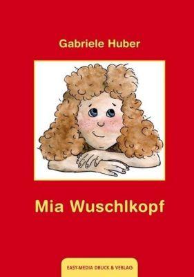 Mia Wuschlkopf, Gabriele Huber