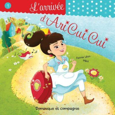 Miam, la vie !... avec Ari Cui Cui: L'arrivée d'Ari Cui Cui, Fannie Léon
