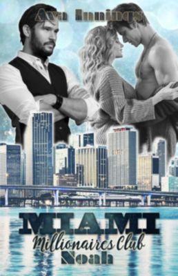 Miami Millionaires Club - Noah - Ava Innings pdf epub