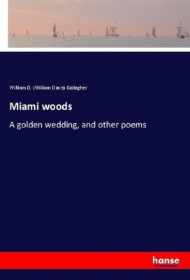 Miami woods, William D. (William Davis) Gallagher
