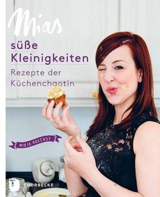 Mias süße Kleinigkeiten - Mirja Hoechst |