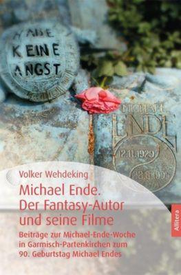 Michael Ende. Der Fantasy-Autor und seine Filme, Volker Wehdeking