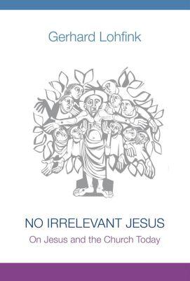 Michael Glazier: No Irrelevant Jesus, Gerhard Lohfink