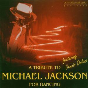 Michael Jackson For Dancing, Dennis Delano