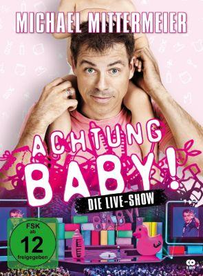 Michael Mittermeier: Achtung Baby! - Die Live-Show, Michael Mittermeier