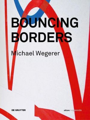 Michael Wegerer. Bouncing Borders