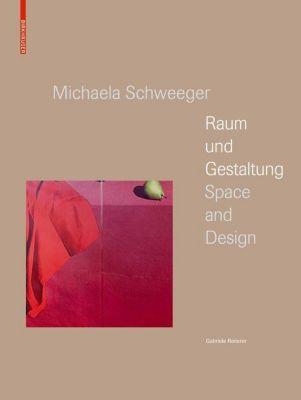 Michaela Schweeger - Raum und Gestaltung / Space and Design, Gabriele Reiterer