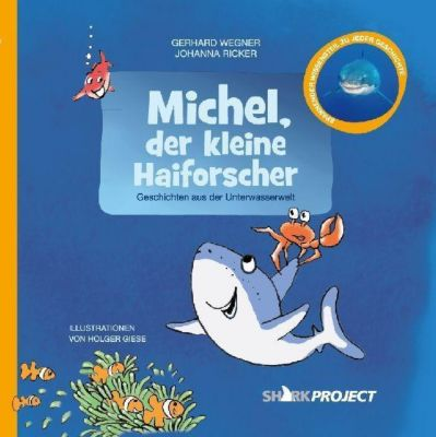 Michel, der kleine Haiforscher, Gerhard Wegner, Johanna Ricker