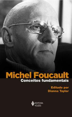Michel Foucault: conceitos fundamentais, Dianna Taylor