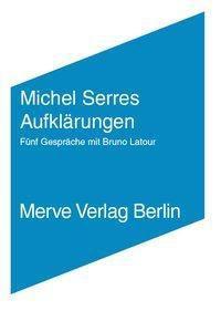 Michel Serres Aufklärungen, Michel Serres, Bruno Latour