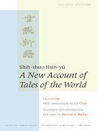 Michigan Monographs In Chinese Studies: Shih-shuo Hsin-yu