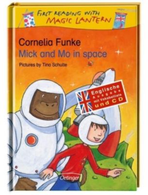 Mick and Mo in space, w. Audio-CD, Cornelia Funke
