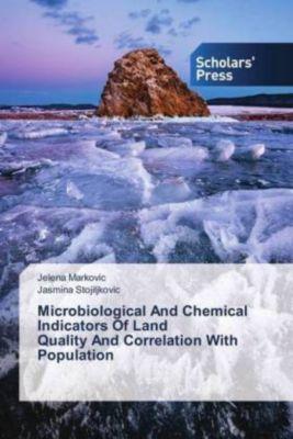 Microbiological And Chemical Indicators Of Land Quality And Correlation With Population, Jelena Markovic, Jasmina Stojiljkovic
