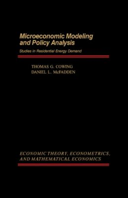 Microeconomic Modeling and Policy Analysis, Daniel L. McFadden, Thomas G. Cowing