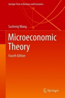Microeconomic Theory, Susheng Wang