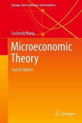 Microeconomic Theory, Susheng Wang
