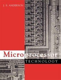 Microprocessor Technology, J S Anderson