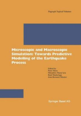 Microscopic and Macroscopic Simulation: Towards Predictive Modelling of the Earthquake Process